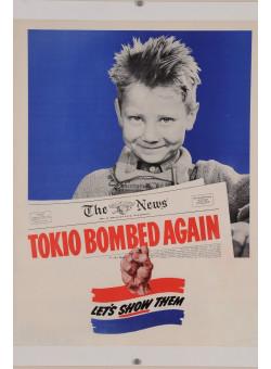 "Original American WWII Propaganda Poster ""Tokio Bombed Again - Let's Show Them"""